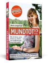 Mundtot!? - Das Hörbuch zum SPIEGEL-Bestseller