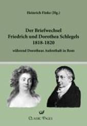Der Briefwechsel Friedrich und Dorothea Schlegels 1818-1820