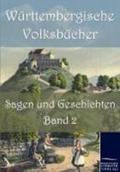 Württembergische Volksbücher: Sagen und Geschichten