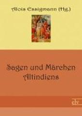 Sagen und Märchen Altindiens