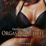 OrgasmusSchule | Erotik Audio Story | Erotisches Hörbuch | Trinity Taylor |