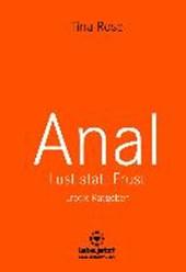 Anal - Lust statt Frust | Erotik Ratgeber (Lust, Tabulos, Wild)
