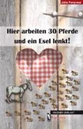 Hier arbeiten 30 Pferde und ein Esel lenkt!