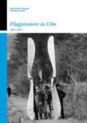 Flugpioniere in Ulm 1811-1911