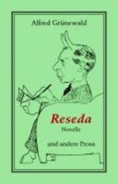 Reseda. Novelle und andere Prosa