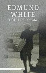 Hotel de Dream | Edmund White |