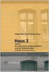 Haus 3. Haftort des sowjetischen Geheimdienstes und der Staatssicherheit in Berlin-Prenzlauer Berg