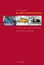 Die DDR im Vitrinenformat
