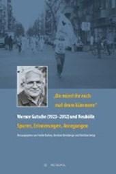 """""""Da müsst ihr euch mal drum kümmern"""" - Werner Gutsche (1923-2012) und Neukölln"""