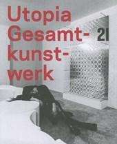 Utopia Gesamtkunstwerk