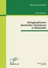 Anlageoptionen deutscher Investoren in Rohstoffe