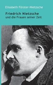 Friedrich Nietzsche und die Frauen seiner Zeit