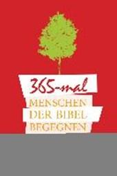 365x Menschen der Bibel begegnen