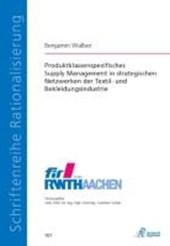 Produktklassenspezifisches Supply Management in strategischen Netzwerken der Textil- und Bekleidungsindustrie