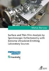 Surface and Thin Film Analysis by Spectroscopic Reflectometry with Extreme Ultraviolet Emitting Laboratory Sources | Matus Banyay |