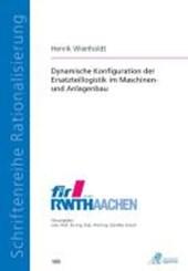 Dynamische Konfiguration der Ersatzteillogistik im Maschinen- und Anlagenbau