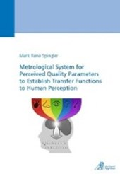 Metrological System for Perceived Quality Parameters to Establish Transfer Functions to Human Perception
