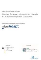 Adaptive Fertigung mikrooptischer Bauteile mit maschinenintegrierter Messtechnik