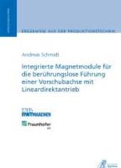 Integrierte Magnetmodule für die berührungslose Führung einer Vorschubachse mit Lineardirektantrieb