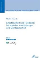 Einsetzbarkeit und Flexibilität hochpräziser Handhabungs- und Montagetechnik