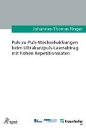 Puls-zu-Puls-Wechselwirkungen beim Ultrakurzpuls-Laserabtrag mit hohen Repetitionsraten