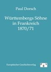 Württembergs Söhne in Frankreich 1870/71