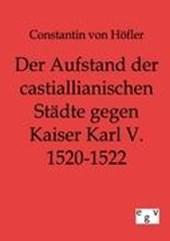 Der Aufstand der Castiallianischen Städte gegen Kaiser Karl V. 1520-1522