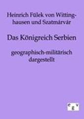 Das Königreich Serbien geographisch-militärisch dargestellt