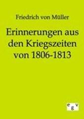 Erinnerungen aus den Kriegszeiten von 1806 bis 1813