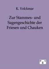 Zur Stammes- und Sagengeschichte der Friesen und Chauken