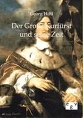 Der Große Kurfürst und seine Zeit