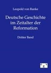 Deutsche Geschichte im Zeitalter der Reformation