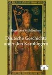 Deutsche Geschichte unter den Karolingern
