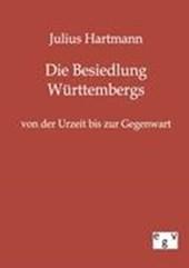 Die Besiedlung Württembergs von der Urzeit bis zur Gegenwart