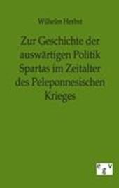 Zur Geschichte der auswärtigen Politik Spartas im Zeitalter des Peleponnesischen Krieges