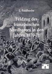 Feldzug des französischen Nordheeres in den Jahren 1870 -