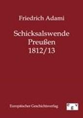 Schicksalswende Preußen 1812/1813