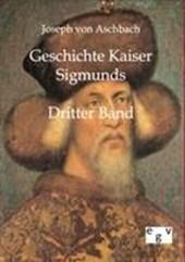 Geschichte Kaiser Sigmunds