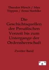 Die Geschichtsquellen der Preussischen Vorzeit bis zum Untergange der Ordensherrschaft