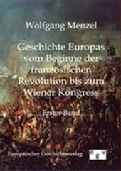 Geschichte Europas vom Beginn der französischen Revolution bis zum Wiener Kongress (1789-1815)