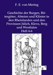 Geschichte der Burgen, Rittergüter, Abteien und Klöster in den Rheinlanden und den Provinzen Jülich, Kleve, Berg und Westfalen