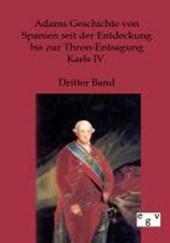 Geschichte von Spanien seit der Entdeckung bis zur Thron-Entsagung Carls IV.