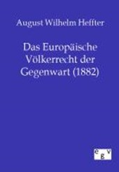 Das Europäische Völkerrecht der Gegenwart (1882)