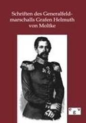 Schriften des Generalfeldmarschalls Grafen Helmuth von Moltke