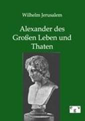 Alexander des Großen Leben und Thaten