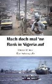 Mach doch mal 'ne Bank in Nigeria auf