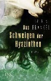 Das Schweigen der Hyazinthen