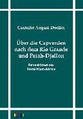 Über die Capverden nach dem Rio Grande und Futah-Djallon
