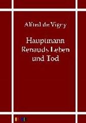 Hauptmann Renauds Leben und Tod