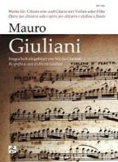 Mauro Giuliani: Werke für Gitarre und Gitarre mit Violine oder Flöte